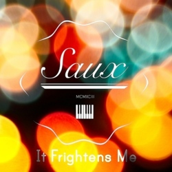 Saux - It Frightens Me (Single - Free Download)