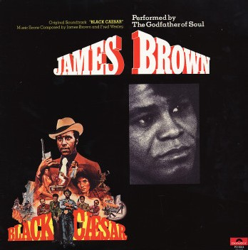 James Brown - Black Caesar / Slaughter's Big Rip Off