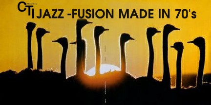 CTI : Jazz-Fusion made in 70's