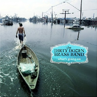 Dirty Dozen Brass Band - What's Goin' On