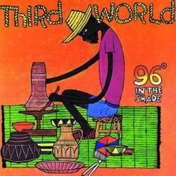Third World – (1865) 96° Degrees In The Shade