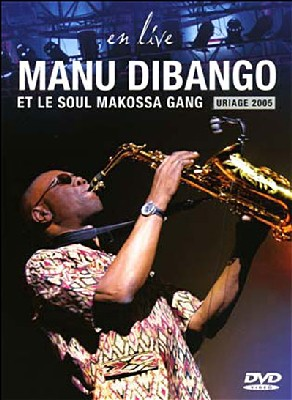 Le Soul Makossa Gang   De Manu Dibango - Uriage 2005 Live