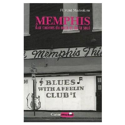 Memphis, aux racines du Rock et de la Soul - Florent Mazzoleni