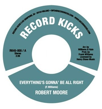 Robert Moore - A) Everything's gonna be allright / B) I can't help myself