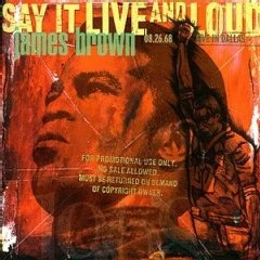 James Brown - Say It Live And Loud : Live In Dallas 08.26.68