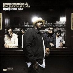 Oxmo Puccino and the Jazz Bastards - Lipopette Bar