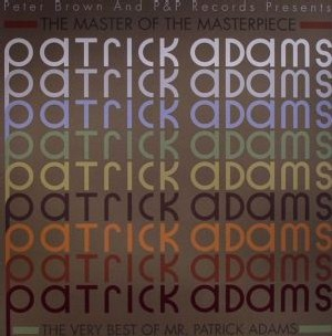 Patrick Adams - The Very Best Of - The Master Of The Masterpiece