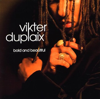 Vikter Duplaix - Bold and Beautiful