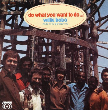 Willie Bobo & the Bo-Gents - Do What You Want To Do