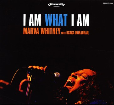 Marva Whitney with Osaka Monaurail - I Am What I Am