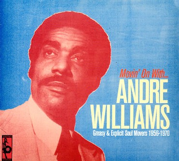 Andre Williams - Greasy and Explicit Soul Movers 1956-1970