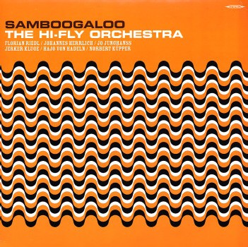 The Hi-Fly Orchestra - Samboogaloo