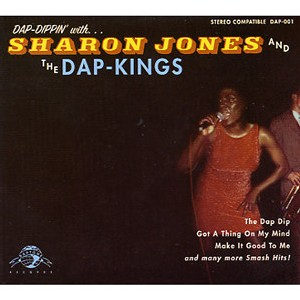 Sharon Jone & The Dap Kings -  Dap-Dippin' With Sharon Jones & The Dap Kings