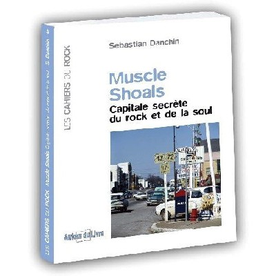 Muscle Shoals - Capitale Secrète du Rock et de la Soul