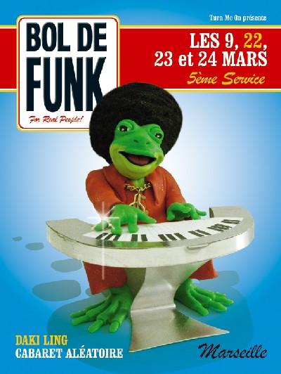 Festival Bol de Funk #5 - 9, 22, 23 et 24 Mars 2007 à Marseille