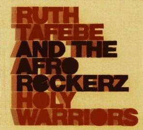 Ruth Tafebe And The Afrorockerz - Holy Warriors
