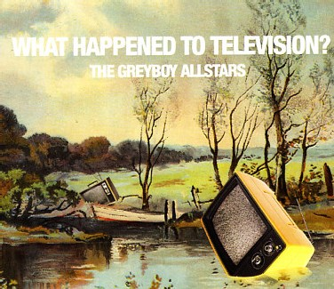 The Greyboy Allstars - What Happened To Television ?