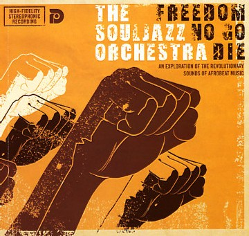 The Souljazz Orchestra - Freedom No Go Die