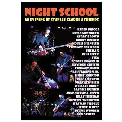 Night School : An Evening Of Stanley Clarke & Friends