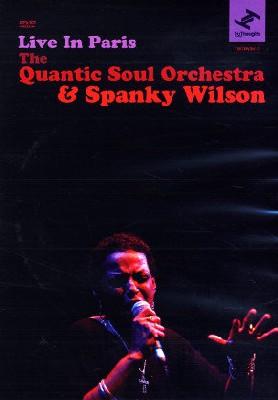 Spanky Wilson & Quantic Soul Orchestra - Live In Paris