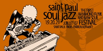 Saint-Paul Soul Jazz  - First Hammond Funk and Raw Soul Festival - 19, 20 et 21 juillet 2007
