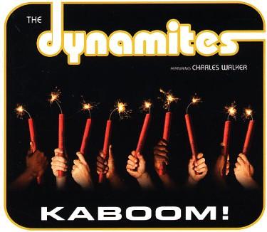 Dynamites featuring Charles Walker - Kaboom!