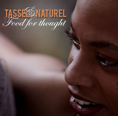 Tassel & Naturel - Food For Thought