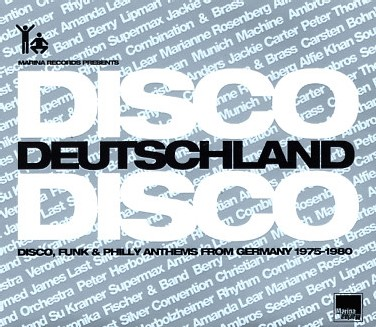 Disco Deutschland Disco - Disco, Funk & Philly Anthems From Germany 1975-1980