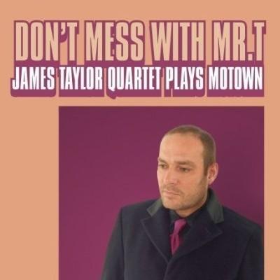 James Taylor Quartet - Don't Mess With Mr T