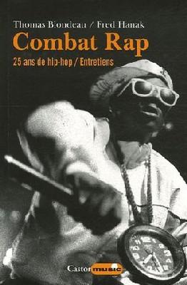 Combat Rap : 25 Ans de Hip-Hop - Thomas Blondeau et Fred Hanak