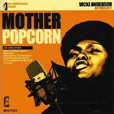 Vickie Anderson - Mother Popcorn
