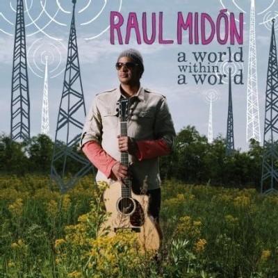 Raul Midón - A world within a world