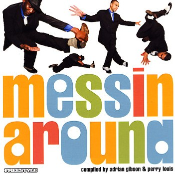 Messin Around Vol 5 - Compiled By Adrian Gibson and Perry Louis