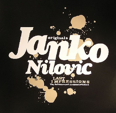 Janko Nilovic - Last Impressions: The Originals