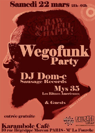 Samedi 22 Mars : Wegofunk Party invite Dj Dom-e (Sausage Records)
