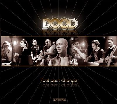 Dood - Tout Peut Changer !