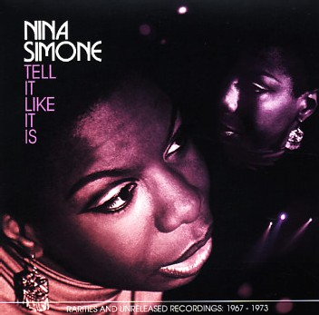 Nina Simone - Tell It Like It Is : Rarities and Unreleased Recordings 1967 to 1973