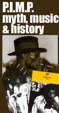 P.I.M.P. - myth, music & history