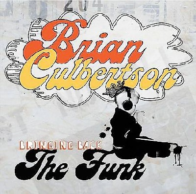 Brian Culbertson - Bringing Back the Funk