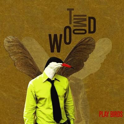Tim Woods - Play Birds