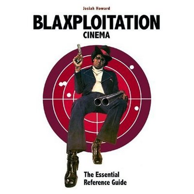 Blaxploitation : Essential Reference Guide - Josiah Howard