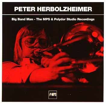 Peter Herbolzheimer - The MPS & Polydor Studio Recordings
