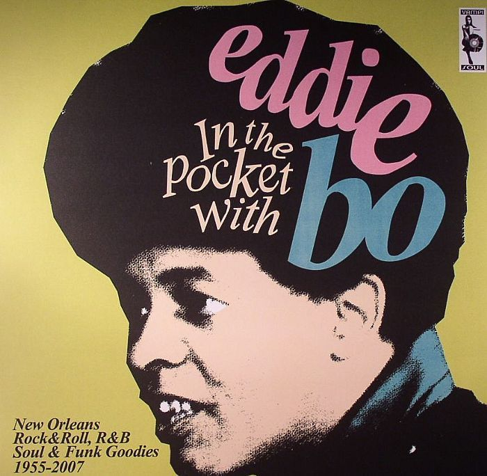 In the pocket with Eddie Bo : New Orleans Rock and Roll R and B Soul and Funk Goodies 1955-2007