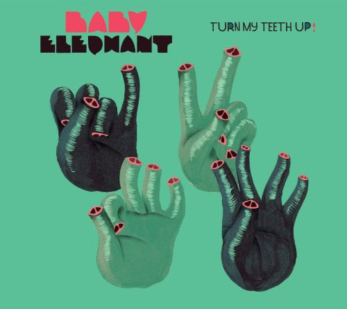 Baby Elephant - Turn My Teeth Up !
