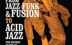 From Jazz-Funk and Fusion to Acid Jazz : The History of the UK Jazz Dance Scene