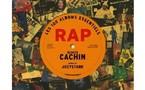 Les 100 albums essentiels du Rap - Olivier Cachin
