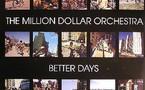 The Million Dollar Orchestra - Better Days