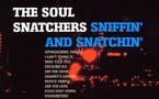 The Soul Snatchers - Sniffin' and Snatchin