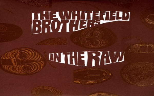 The Whitefield Brothers - In The Raw