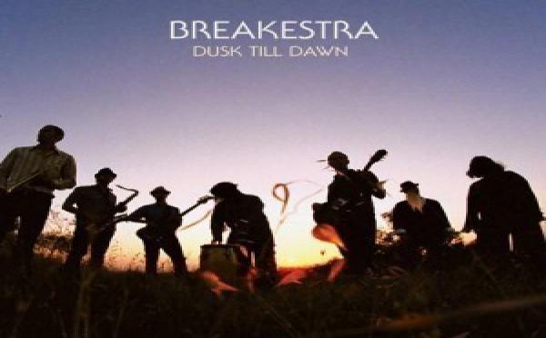Breakestra - Dusk Till Dawn